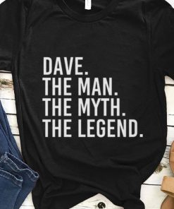 Premium Dave The Man The Myth The Legend shirt 1 1 247x296 - Premium Dave The Man The Myth The Legend shirt
