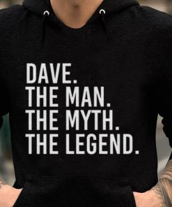Premium Dave The Man The Myth The Legend shirt 2 1 247x296 - Premium Dave The Man The Myth The Legend shirt