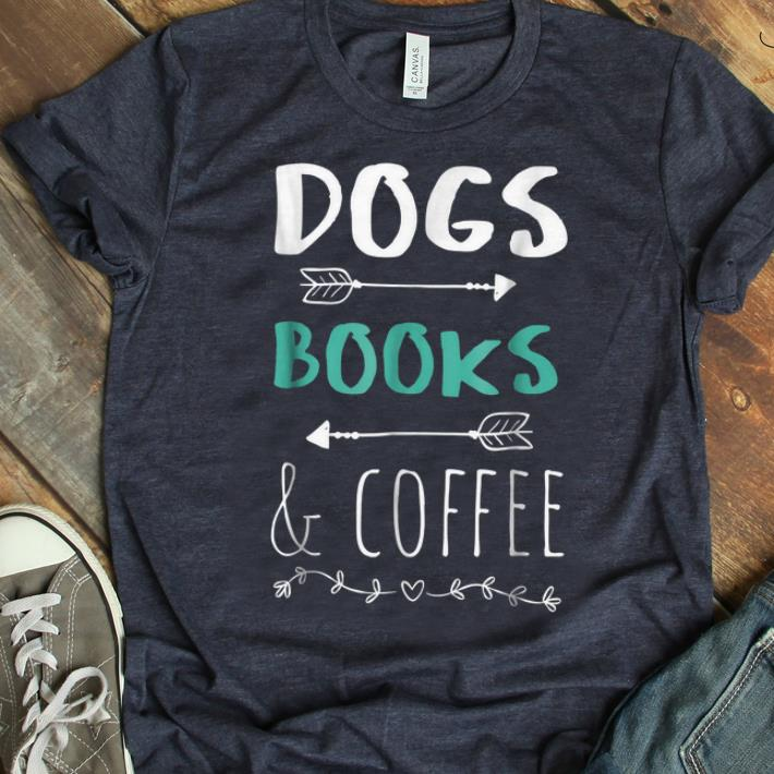 Premium Dogs Books Coffee Weekend Animal Lover Gift shirt