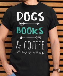 Premium Dogs Books Coffee Weekend Animal Lover Gift shirt 2 1 247x296 - Premium Dogs Books Coffee Weekend Animal Lover Gift shirt