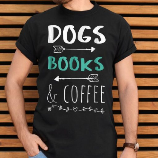 Premium Dogs Books Coffee Weekend Animal Lover Gift shirt 2 1 510x510 - Premium Dogs Books Coffee Weekend Animal Lover Gift shirt