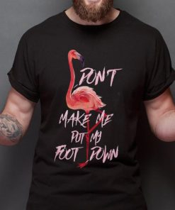 Premium Don t Make Me Put My Foot Down Pink Flamingos shirt 2 1 247x296 - Premium Don't Make Me Put My Foot Down Pink Flamingos shirt