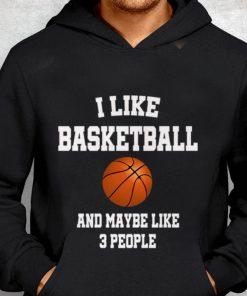 Premium I Like Basketball And Maybe Like Three People Sport shirt 2 1 247x296 - Premium I Like Basketball And Maybe Like Three People Sport shirt
