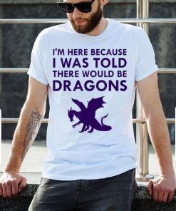 Premium Im Here Because I Was Told There Would Be Dragons Mythical Creature shirt 2 1 247x296 - Premium Im Here Because I Was Told There Would Be Dragons Mythical Creature shirt