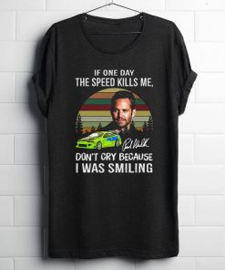 Premium Paul Walker If One Day The Speed Kills Me Fast And Furious shirt 1 1 247x296 - Premium Paul Walker If One Day The Speed Kills Me Fast And Furious shirt