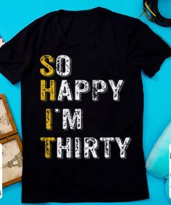 Premium So Happy Im Thirty Funny 30th Birthday Gift shirt 1 1 247x296 - Premium So Happy Im Thirty Funny 30th Birthday Gift shirt