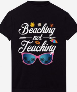 Pretty Beaching Not Teaching Funny Teacher Summer And Vacation shirt 1 1 247x296 - Pretty Beaching Not Teaching Funny Teacher Summer And Vacation shirt