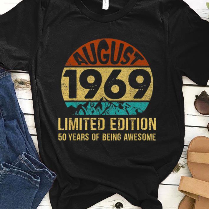 Pretty Born In August 1969 Limited Edition 50th Birthday shirt