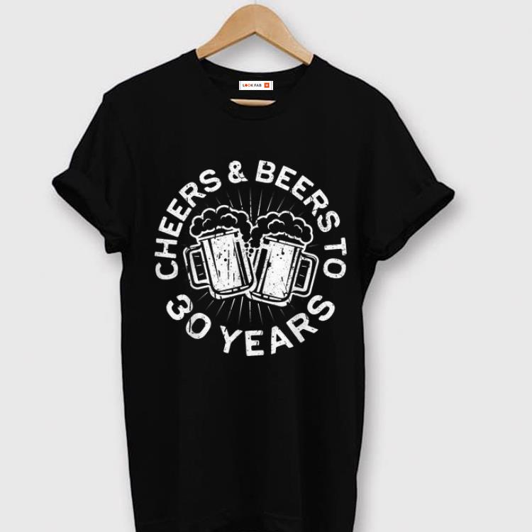 Pretty Cheers And Beers To 30 Years 30th Birthday shirt