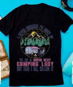 Pretty I Never Dreamed I d Grow Up To Be A Super Sexy Camping shirt 1 1 247x296 - Pretty I Never Dreamed I'd Grow Up To Be A Super Sexy Camping shirt