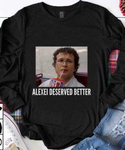 The best Stranger Things Alexei Deserved Better shirt 1 1 247x296 - The best Stranger Things Alexei Deserved Better shirt