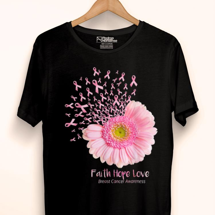 Top Cancer Awareness Pink Flower Faith Hope Love Breast shirt