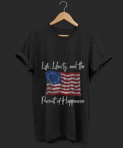 Top Life Liberty And The Pursuit Of Happiness Betsy Ross Flag 1776 shirt 1 1 247x296 - Top Life Liberty And The Pursuit Of Happiness Betsy Ross Flag 1776 shirt