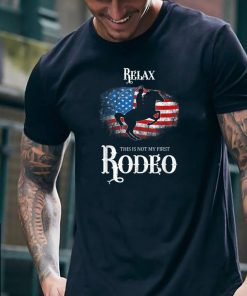 Top Relax Not My First Rodeo Horse Riding American Flagguy tee 2 1 247x296 - Top Relax Not My First Rodeo Horse Riding American Flagguy tee