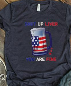 Top Shut Up Liver You Are Fine 4th Of July Beer American Flag 4th Of July shirt 1 1 247x296 - Top Shut Up Liver You Are Fine 4th Of July Beer American Flag 4th Of July shirt