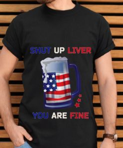 Top Shut Up Liver You Are Fine 4th Of July Beer American Flag 4th Of July shirt 2 1 247x296 - Top Shut Up Liver You Are Fine 4th Of July Beer American Flag 4th Of July shirt