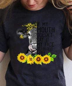 Awesome If My Mouth Doesn t Say It My Face Will Heifer Sunflower shirt 1 1 247x296 - Awesome If My Mouth Doesn't Say It My Face Will Heifer Sunflower shirt