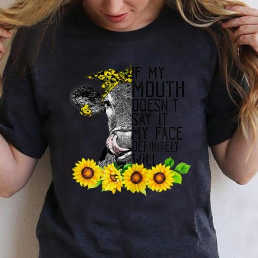 Awesome If My Mouth Doesn t Say It My Face Will Heifer Sunflower shirt 1 1 510x510 - Awesome If My Mouth Doesn't Say It My Face Will Heifer Sunflower shirt