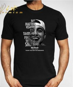Awesome Mac Miller No matter where life takes me find me with a smile shirt 2 1 247x296 - Awesome Mac Miller No matter where life takes me find me with a smile shirt