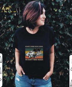 Awesome Roads where we re going we don t need roads back to the future shirt 2 2 1 247x296 - Awesome Roads where we're going we don't need roads back to the future shirt