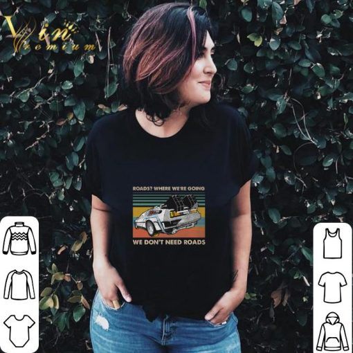 Awesome Roads where we re going we don t need roads back to the future shirt 2 2 1 510x510 - Awesome Roads where we're going we don't need roads back to the future shirt