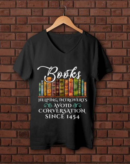 Awesome Since 1454 Books Helping Introverts Avoid Conversation shirt 1 1 510x641 - Awesome Since 1454 Books Helping Introverts Avoid Conversation shirt