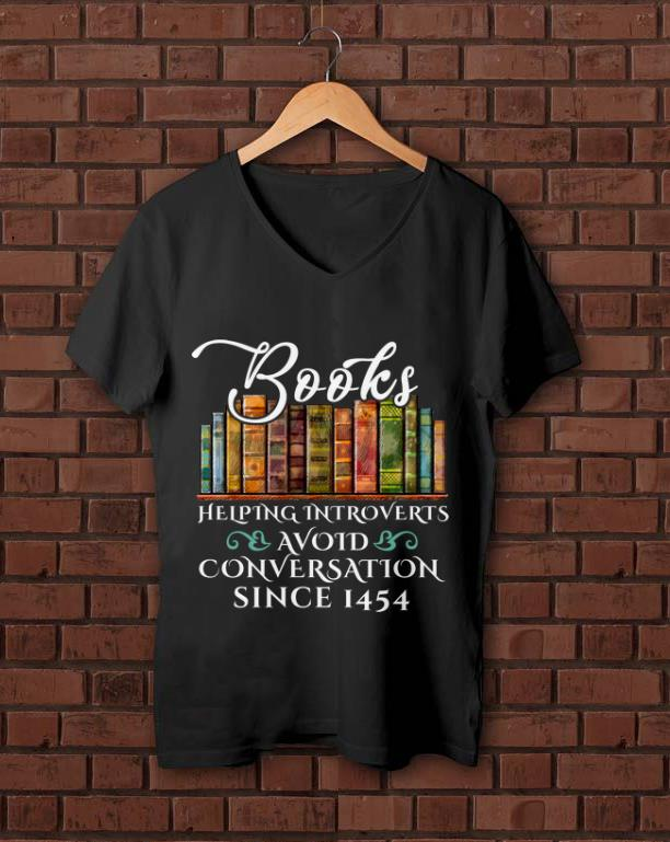 Awesome Since 1454 Books Helping Introverts Avoid Conversation shirt