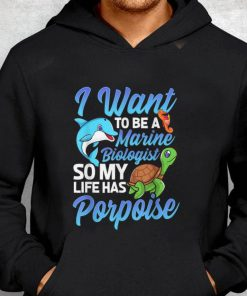 Best price I Want To Be A Marine Biologist So My Life has Porpoise Turtle Dolphin shirt 2 1 247x296 - Best price I Want To Be A Marine Biologist So My Life has Porpoise Turtle Dolphin shirt