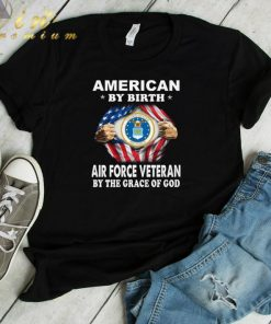 Funny American by birth Air Force Veteran by the grace of god shirt 1 1 247x296 - Funny American by birth Air Force Veteran by the grace of god shirt