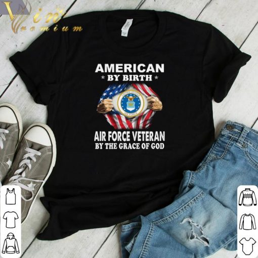 Funny American by birth Air Force Veteran by the grace of god shirt 1 1 510x510 - Funny American by birth Air Force Veteran by the grace of god shirt
