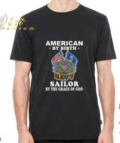 Funny American by birth Navy Sailor by the grace of god shirt 2 1 247x296 - Funny American by birth Navy Sailor by the grace of god shirt