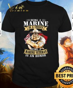 Funny Being a Marine is a choice being a Marine veteran is an honor shirt 1 2 1 247x296 - Funny Being a Marine is a choice being a Marine veteran is an honor shirt