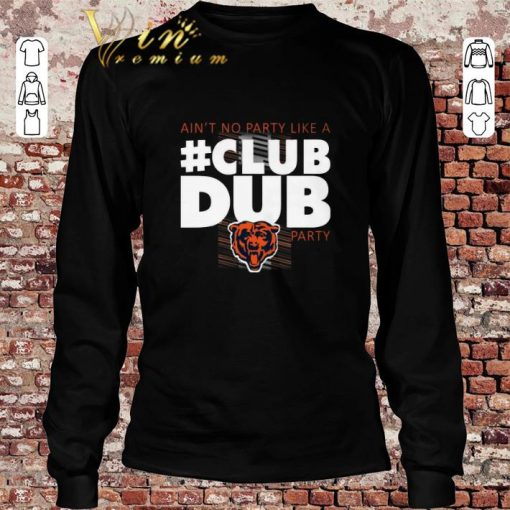 Funny Chicago Bears Ain t No Party Like A Club Dub Party shirt 2 1 510x510 - Funny Chicago Bears Ain't No Party Like A Club Dub Party shirt