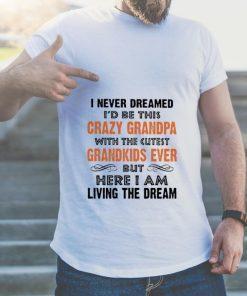 Funny I never dreamed i d be this crazy granpa with the cutest shirt 2 1 247x296 - Funny I never dreamed i'd be this crazy granpa with the cutest shirt