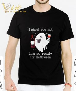 Funny I sheet you not i m so ready for Halloween ghost shirt 2 1 247x296 - Funny I sheet you not i'm so ready for Halloween ghost shirt