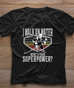 Funny I walk on water what s your superpower shirt 1 1 247x296 - Funny I walk on water what's your superpower shirt