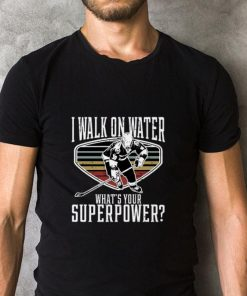 Funny I walk on water what s your superpower shirt 2 1 247x296 - Funny I walk on water what's your superpower shirt