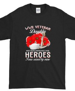 Funny USArmy WWII veteran daughter most people never meet their heroes shirt 1 1 247x296 - Funny USArmy WWII veteran daughter most people never meet their heroes shirt