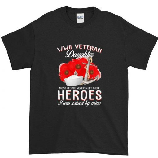Funny USArmy WWII veteran daughter most people never meet their heroes shirt 1 1 510x510 - Funny USArmy WWII veteran daughter most people never meet their heroes shirt