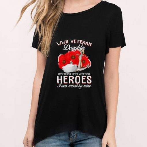 Funny USArmy WWII veteran daughter most people never meet their heroes shirt 3 1 510x510 - Funny USArmy WWII veteran daughter most people never meet their heroes shirt