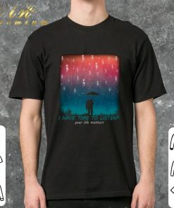 Hot Astronaut I have time to listen your life matters shirt 2 2 1 247x296 - Hot Astronaut I have time to listen your life matters shirt