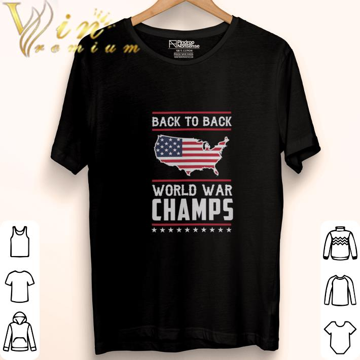 Hot Back To Back World War Champs 4th of July shirt