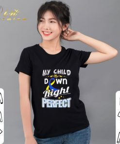 Hot Down Syndrome Awareness My child is down right perfect shirt 2 1 247x296 - Hot Down Syndrome Awareness My child is down right perfect shirt