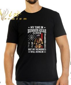 Hot Firefighter my time in Bunker Gear is over but my memories will remain shirt 2 1 247x296 - Hot Firefighter my time in Bunker Gear is over but my memories will remain shirt