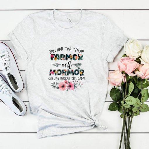 Hot Flower Jag har tva titlar farmor och mormor och jag rockar dem bada shirt 2 1 510x510 - Hot Flower Jag har tva titlar farmor och mormor och jag rockar dem bada shirt