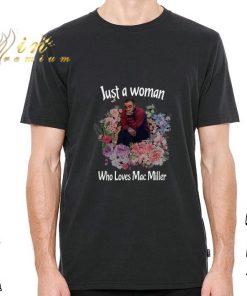 Hot Flower Just a woman who loves Mac Miller shirt 2 1 247x296 - Hot Flower Just a woman who loves Mac Miller shirt