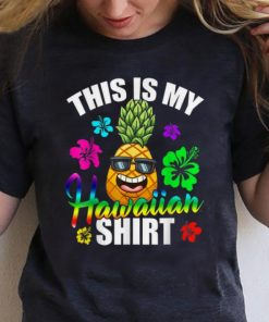 Hot Hawaiian Pineapple This Is My Hawaiian shirt 1 1 247x296 - Hot Hawaiian Pineapple This Is My Hawaiian shirt
