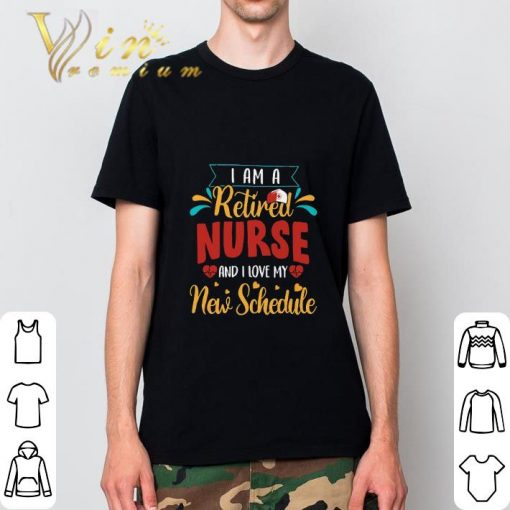 Hot I am a retired nurse and i love my new schedule shirt 2 1 510x510 - Hot I am a retired nurse and i love my new schedule shirt