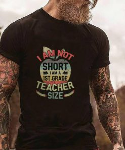 Hot I am not short I am 1ST grade teacher size vintage shirt 2 1 247x296 - Hot I am not short I am 1ST grade teacher size vintage shirt
