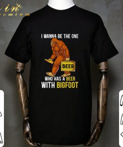 Hot I wanna be the one beer who has a beer with bigfoot shirt 1 1 247x296 - Hot I wanna be the one beer who has a beer with bigfoot shirt